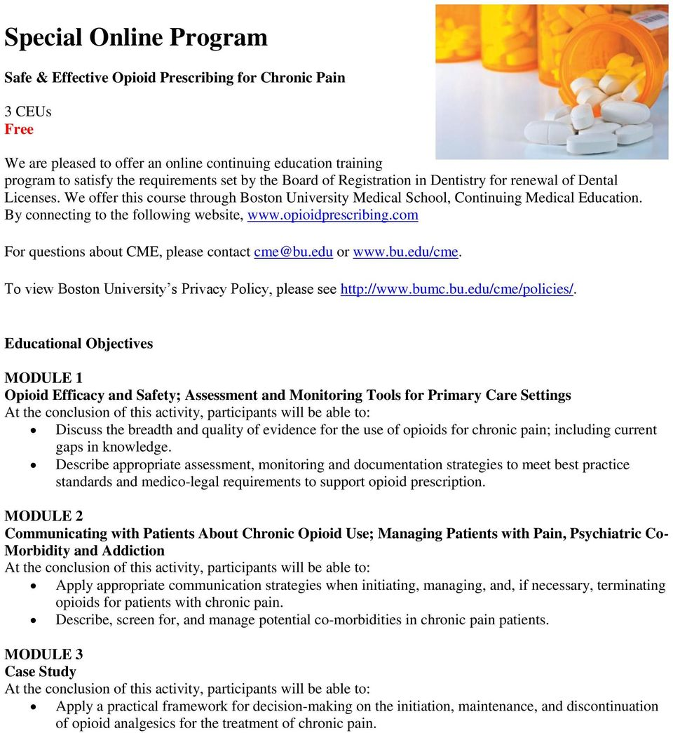By connecting to the following website, www.opioidprescribing.com For questions about CME, please contact cme@bu.edu or www.bu.edu/cme.