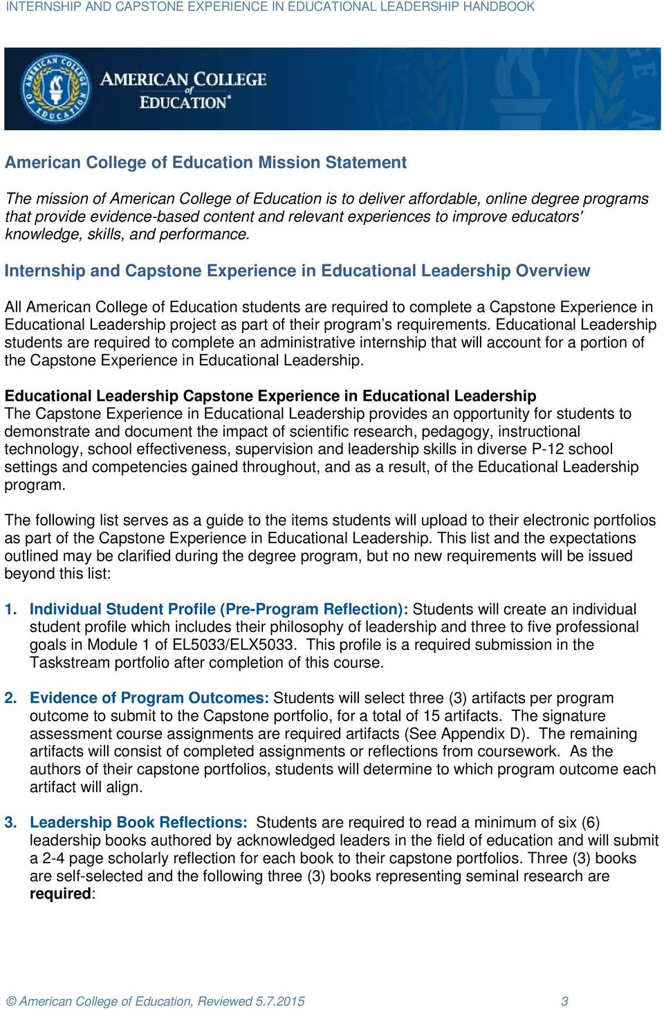 Internship and Capstone Experience in Educational Leadership Overview All American College of Education students are required to complete a Capstone Experience in Educational Leadership project as
