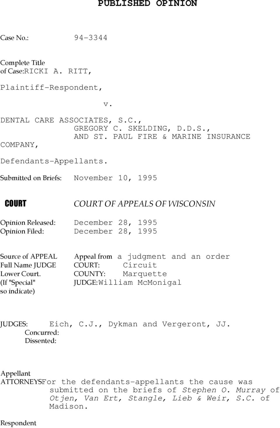Submitted on Briefs: November 10, 1995 COURT COURT OF APPEALS OF WISCONSIN Opinion Released: December 28, 1995 Opinion Filed: December 28, 1995 Source of APPEAL Full Name JUDGE COURT: Circuit