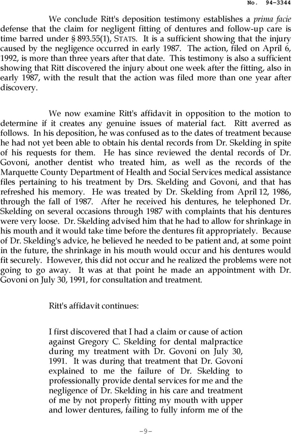 This testimony is also a sufficient showing that Ritt discovered the injury about one week after the fitting, also in early 1987, with the result that the action was filed more than one year after