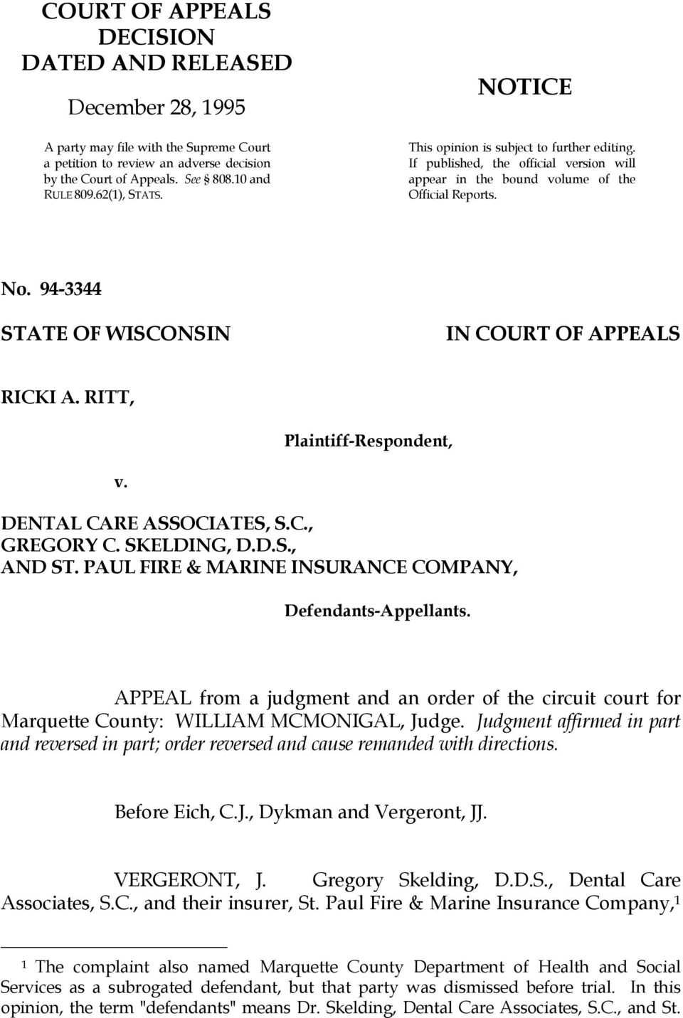 94-3344 STATE OF WISCONSIN IN COURT OF APPEALS RICKI A. RITT, Plaintiff-Respondent, v. DENTAL CARE ASSOCIATES, S.C., GREGORY C. SKELDING, D.D.S., AND ST.