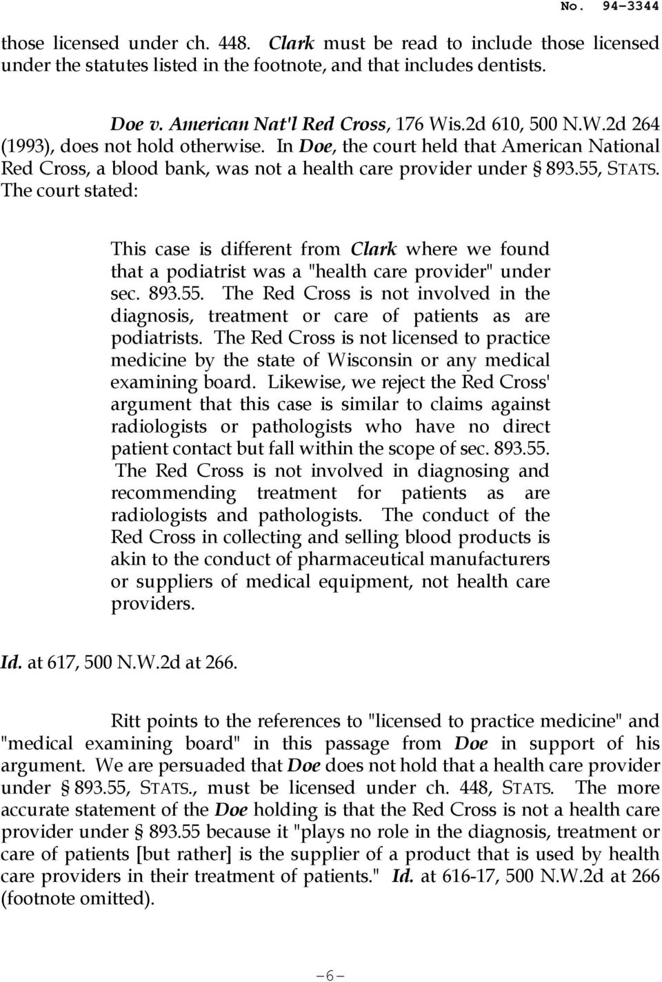 "The court stated: This case is different from Clark where we found that a podiatrist was a ""health care provider"" under sec. 893.55."