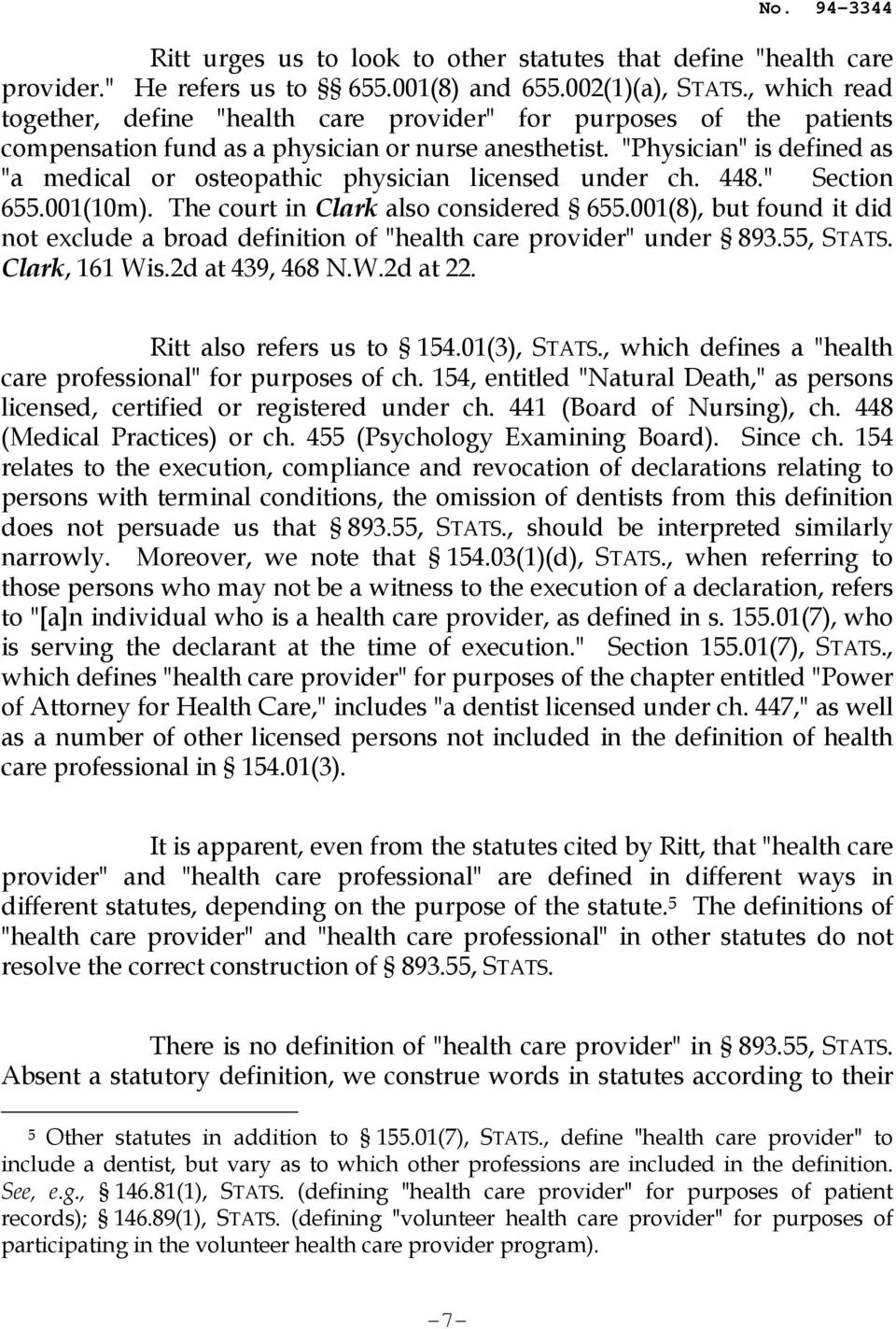 """Physician"" is defined as ""a medical or osteopathic physician licensed under ch. 448."" Section 655.001(10m). The court in Clark also considered 655."