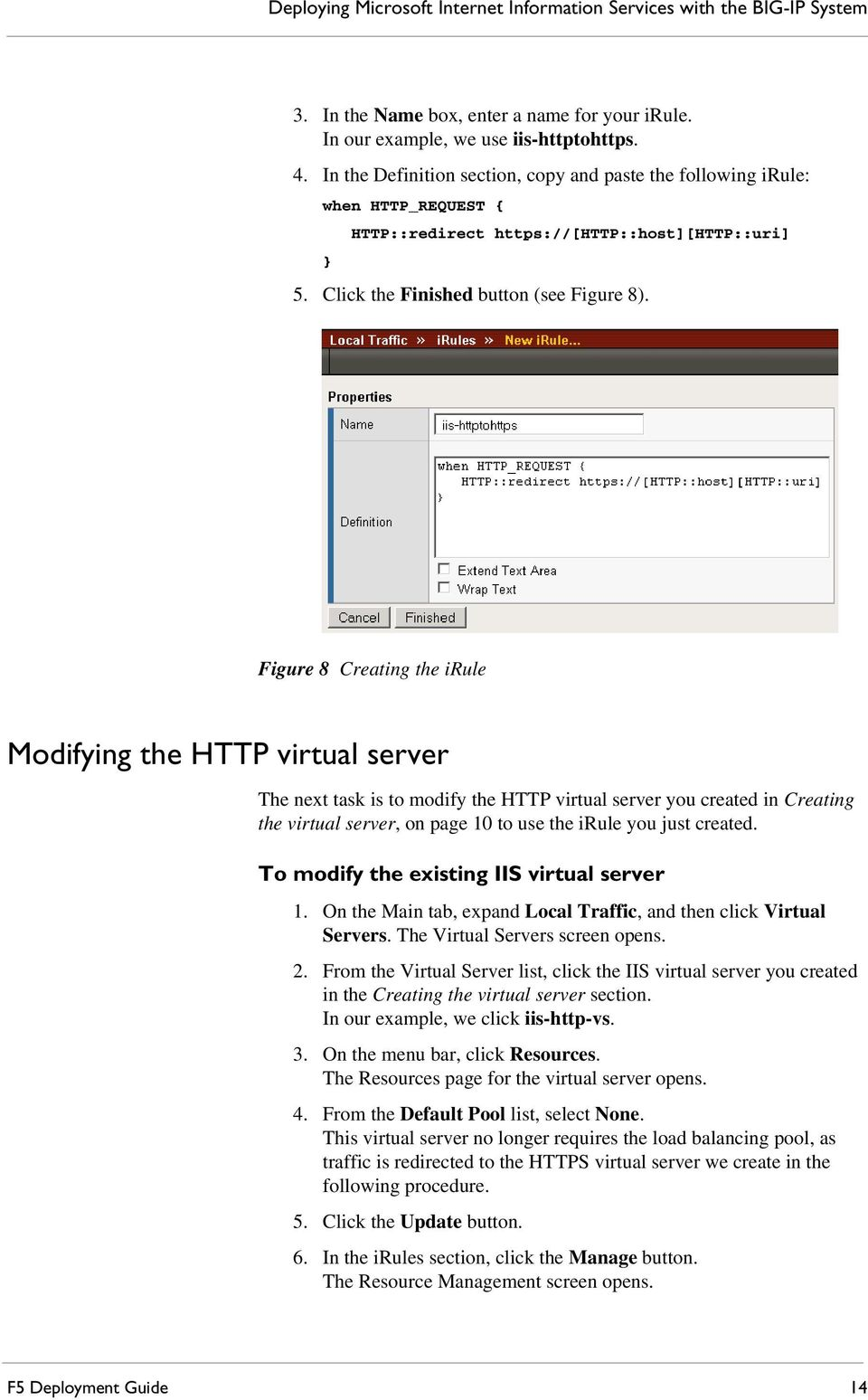 Figure 8 Creating the irule Modifying the HTTP virtual server The next task is to modify the HTTP virtual server you created in Creating the virtual server, on page 10 to use the irule you just