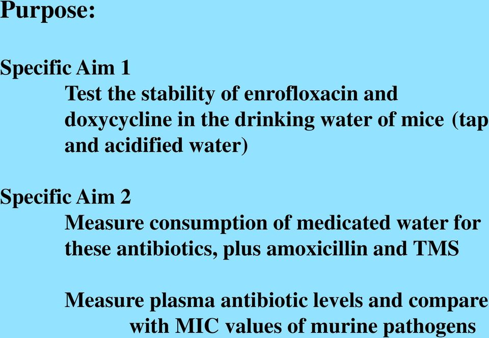 consumption of medicated water for these antibiotics, plus amoxicillin and TMS