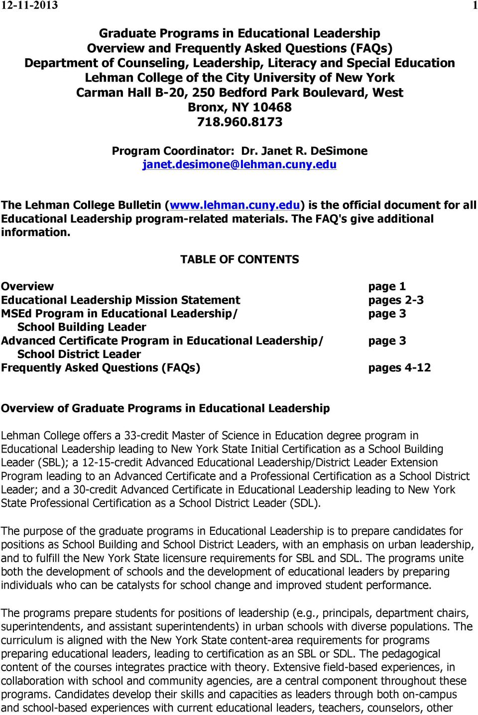 edu The Lehman College Bulletin (www.lehman.cuny.edu) is the official document for all Educational Leadership program-related materials. The FAQ's give additional information.