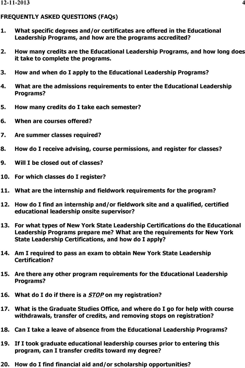 What are the admissions requirements to enter the Educational Leadership Programs? 5. How many credits do I take each semester? 6. When are courses offered? 7. Are summer classes required? 8.