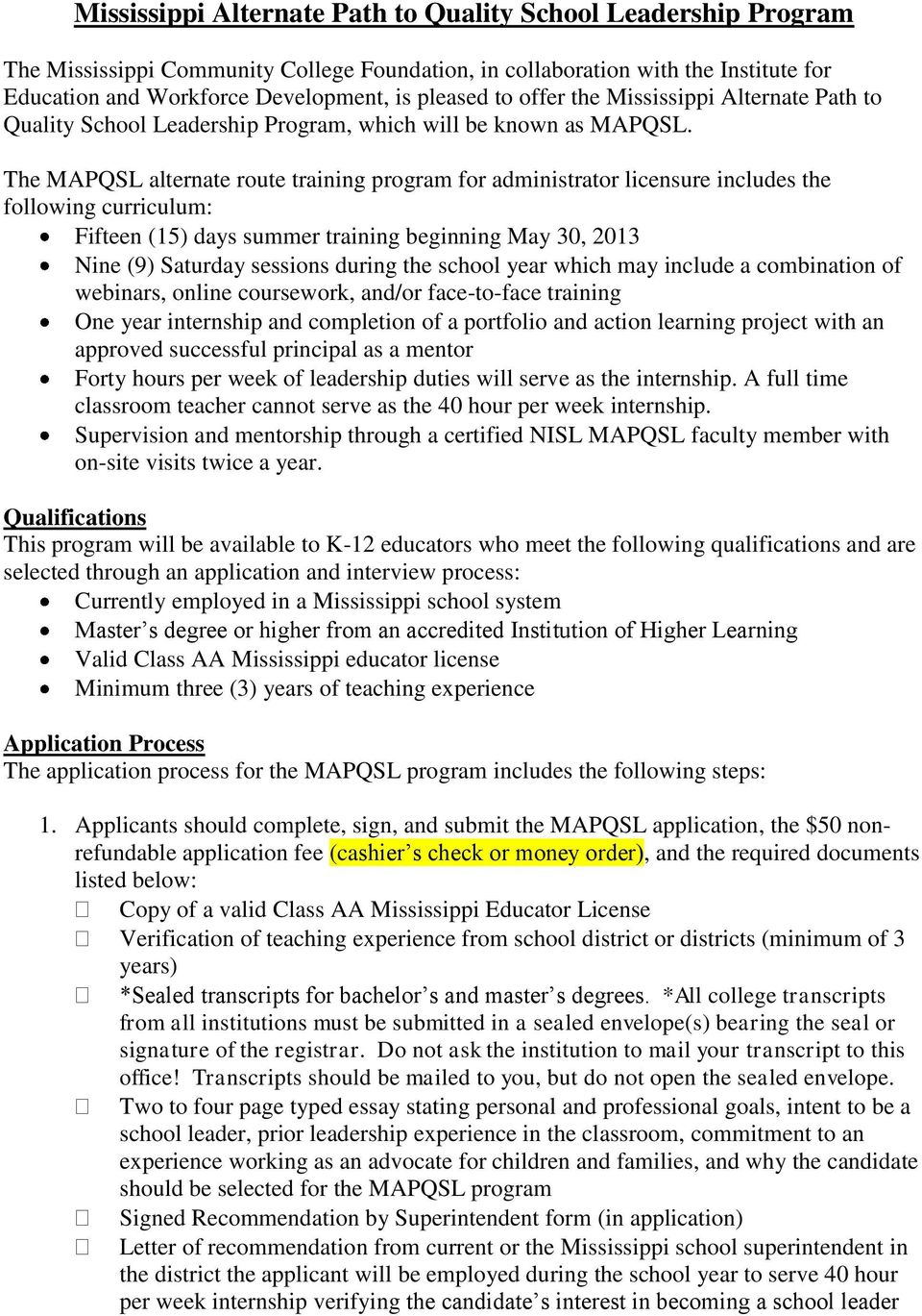The MAPQSL alternate route training program for administrator licensure includes the following curriculum: Fifteen (15) days summer training beginning May 30, 2013 Nine (9) Saturday sessions during