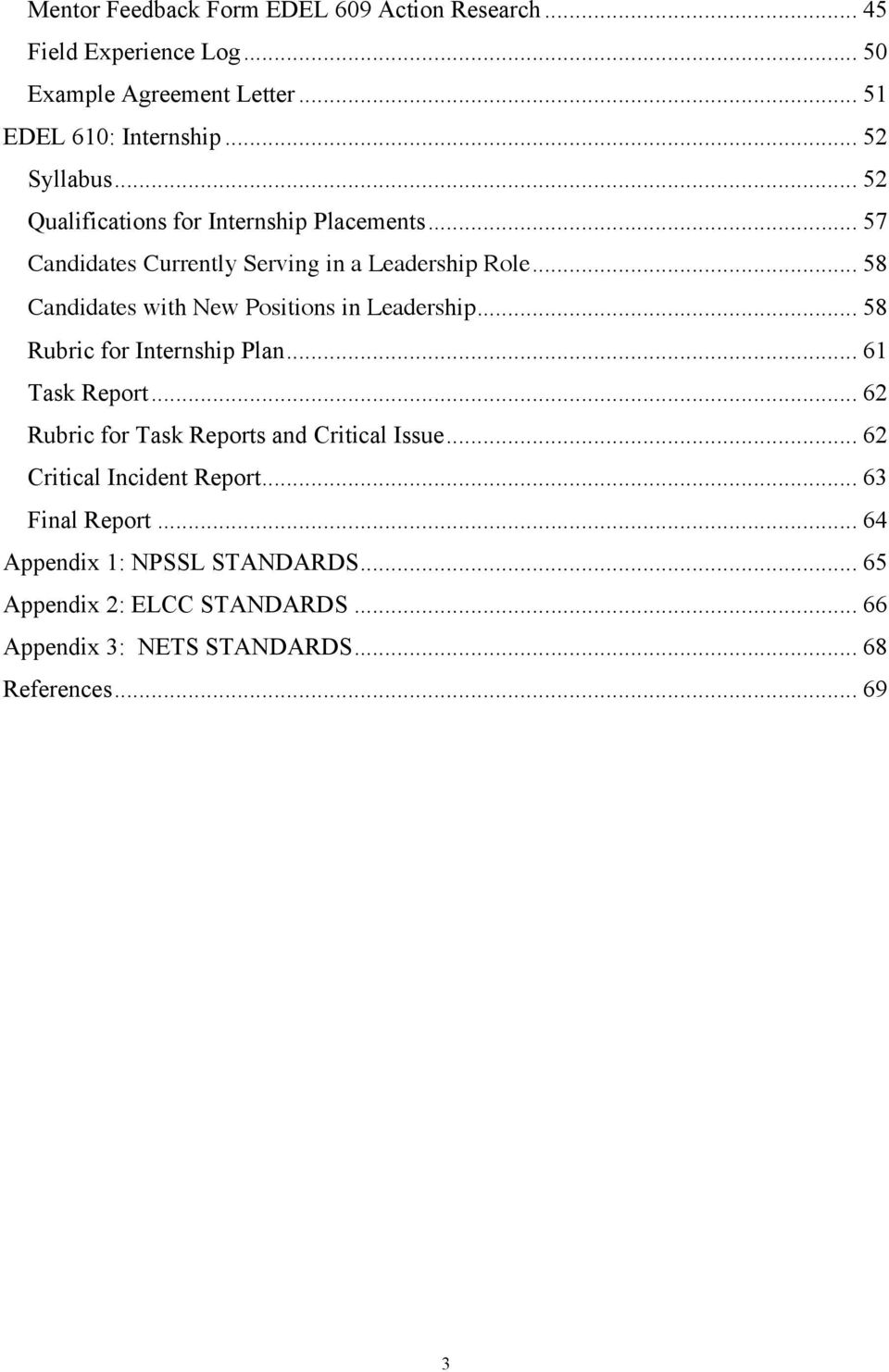 .. 58 Candidates with New Positions in Leadership... 58 Rubric for Internship Plan... 61 Task Report.
