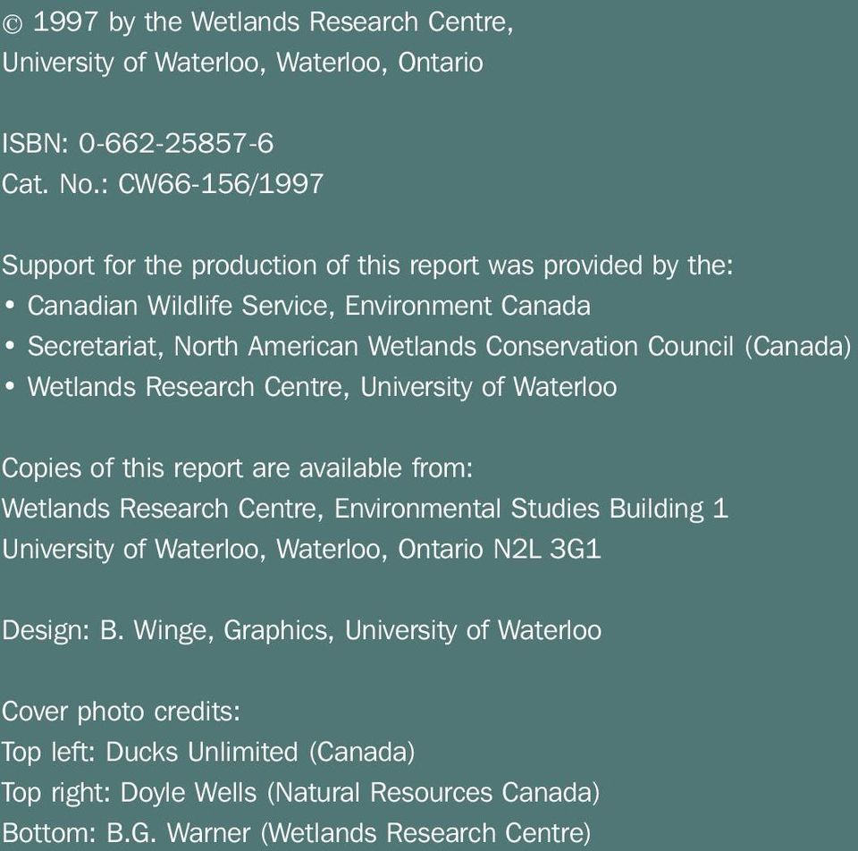 Council (Canada) Wetlands Research Centre, University of Waterloo Copies of this report are available from: Wetlands Research Centre, Environmental Studies Building 1