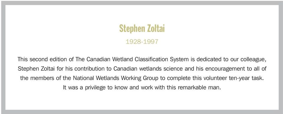 and his encouragement to all of the members of the National Wetlands Working Group to