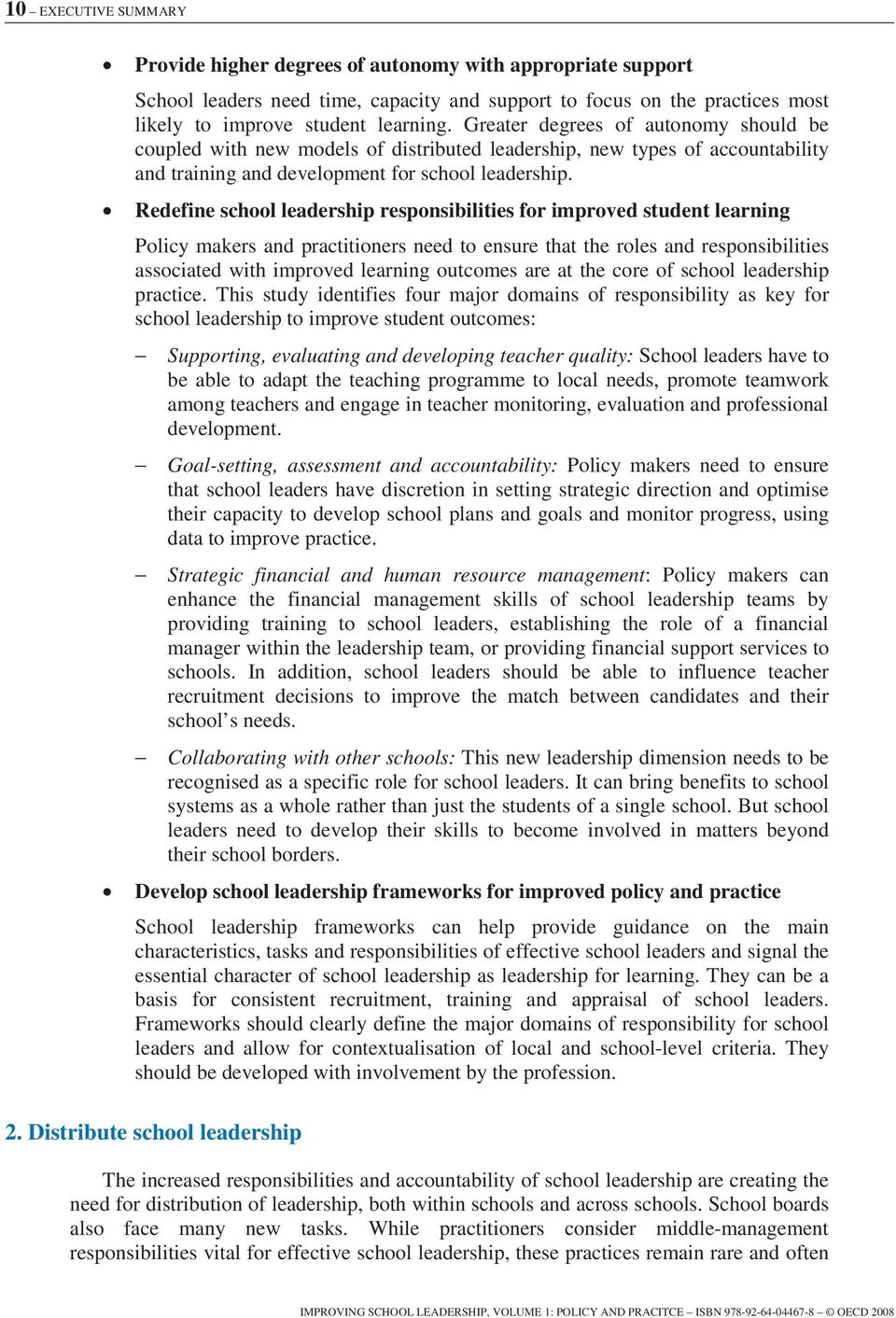 Redefine school leadership responsibilities for improved student learning Policy makers and practitioners need to ensure that the roles and responsibilities associated with improved learning outcomes