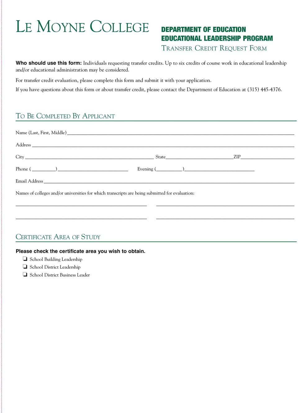 For transfer credit evaluation, please complete this form and submit it with your application.