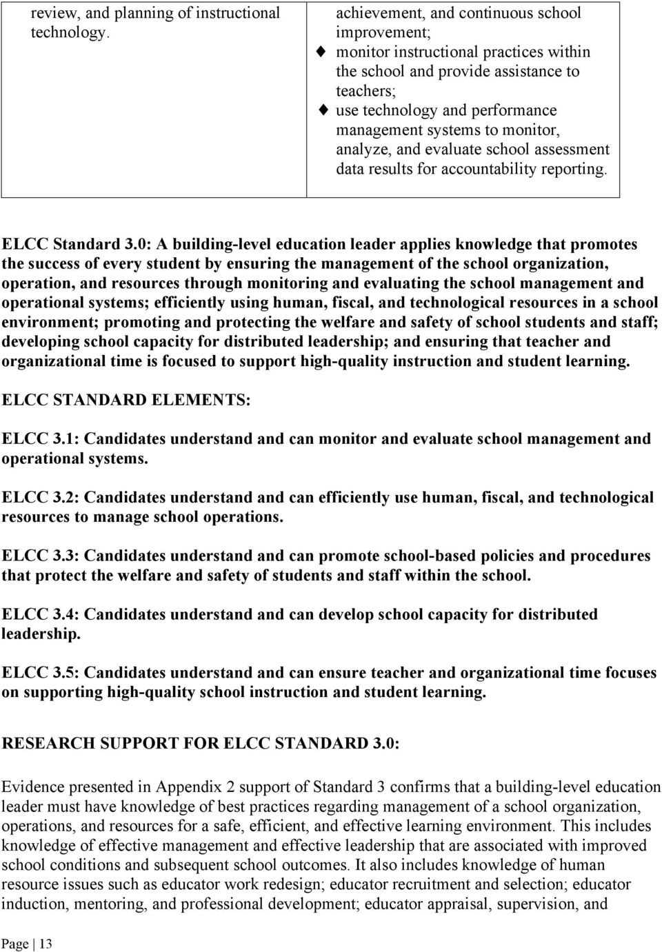 analyze, and evaluate school assessment data results for accountability reporting. ELCC Standard 3.