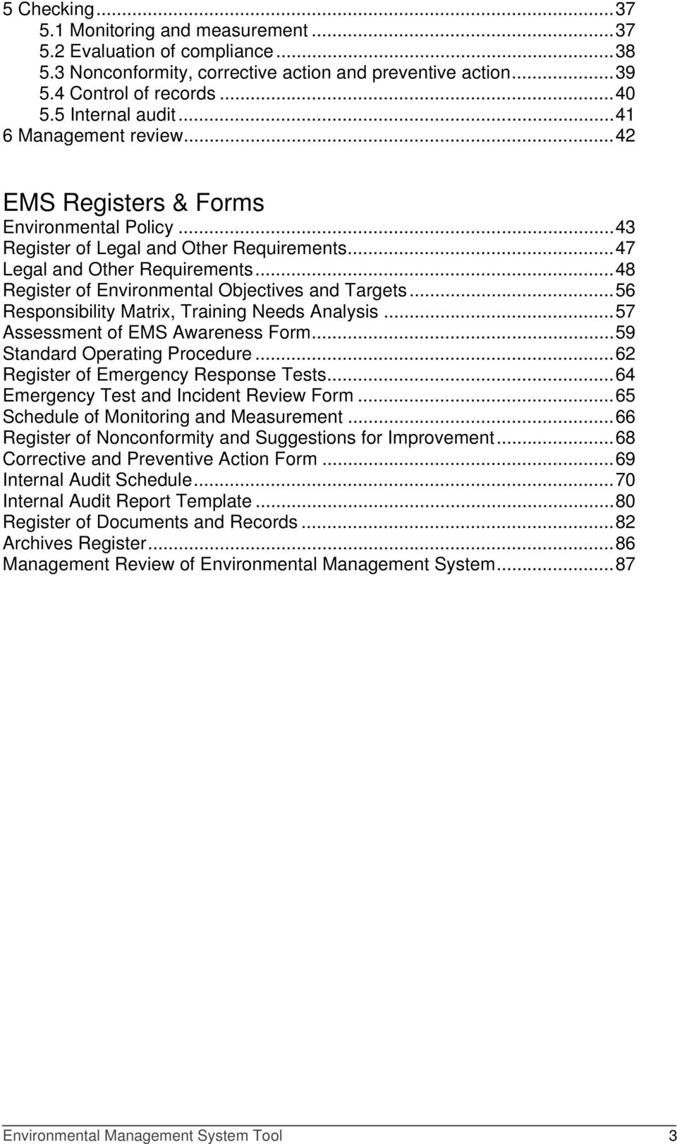 ..48 Register of Environmental Objectives and Targets...56 Responsibility Matrix, Training Needs Analysis...57 Assessment of EMS Awareness Form...59 Standard Operating Procedure.