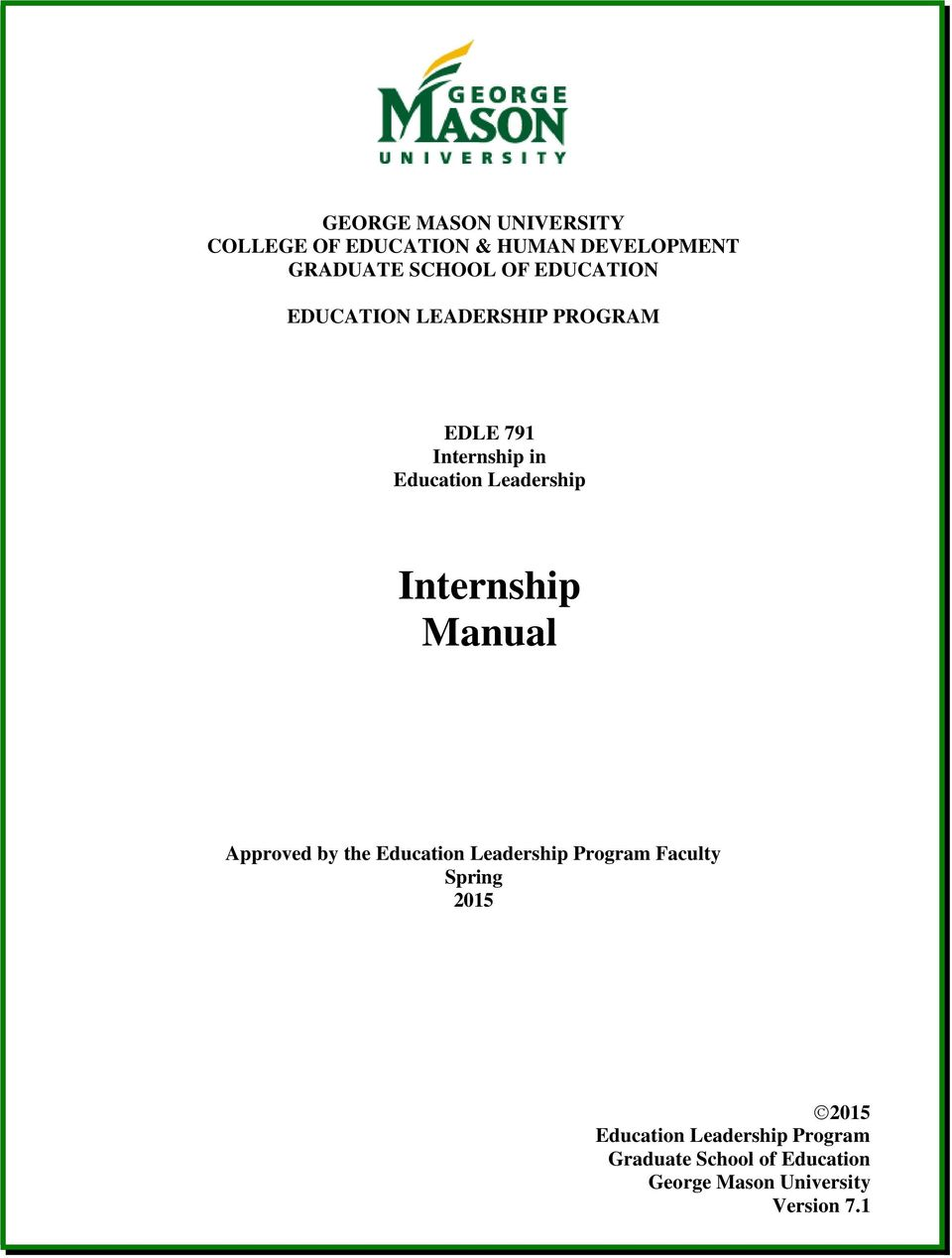 Internship Manual Approved by the Education Leadership Program Faculty Spring 2015