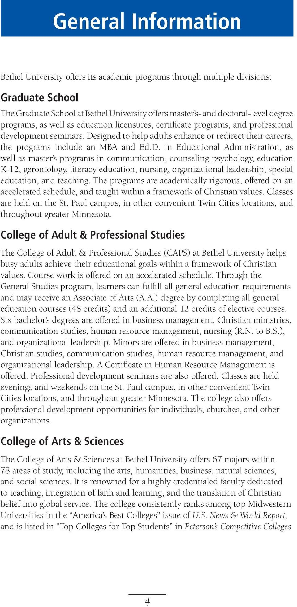 signed to help adults enhance or redirect their careers, the programs include an MBA and Ed.D.