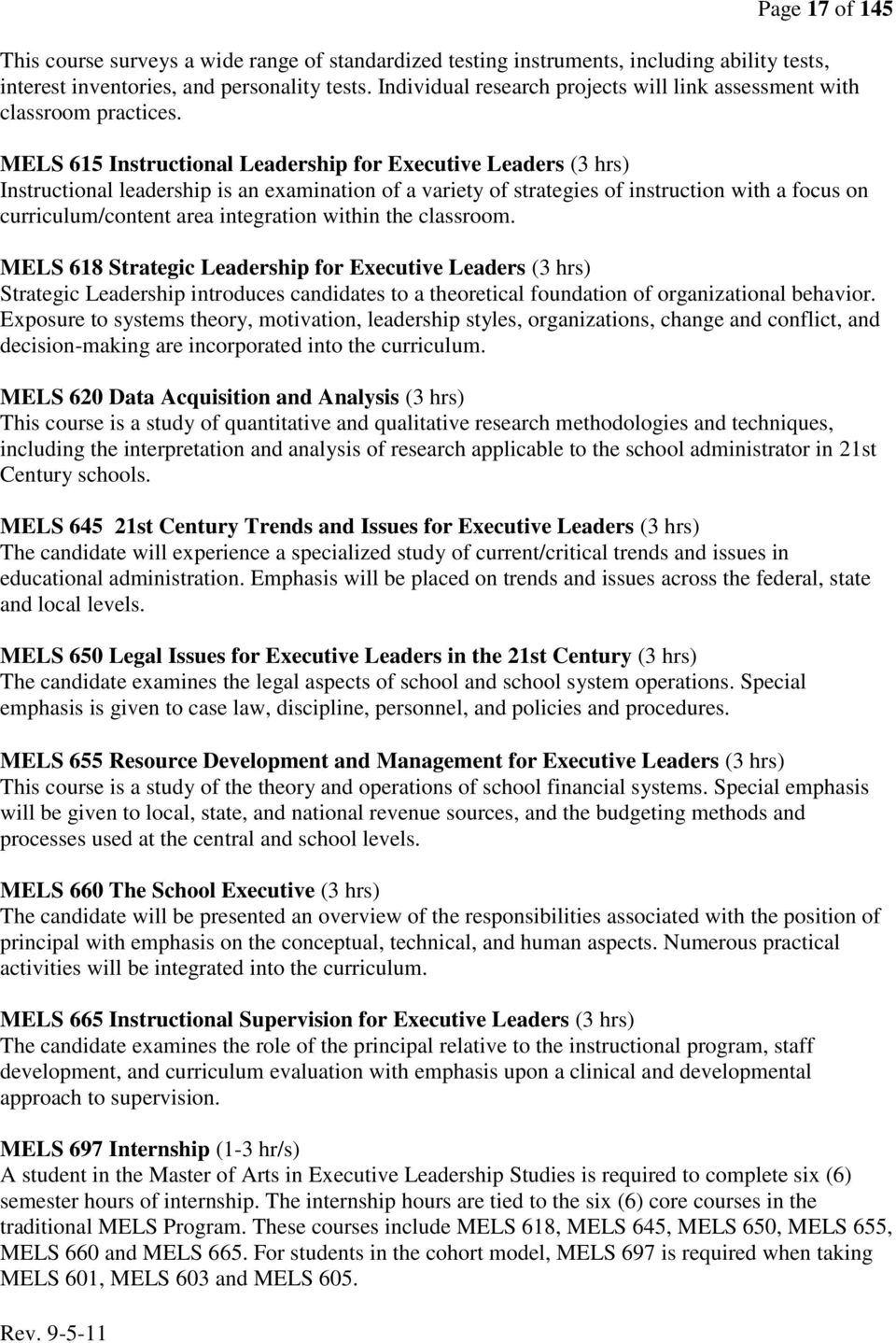 MELS 615 Instructional Leadership for Executive Leaders (3 hrs) Instructional leadership is an examination of a variety of strategies of instruction with a focus on curriculum/content area