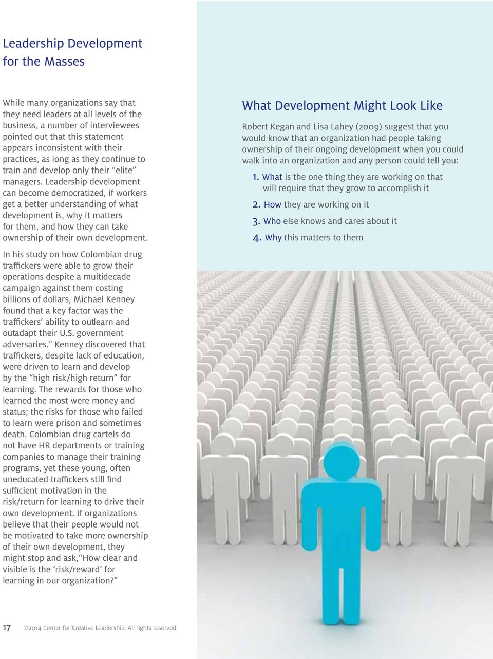 Leadership development can become democratized, if workers get a better understanding of what development is, why it matters for them, and how they can take ownership of their own development.