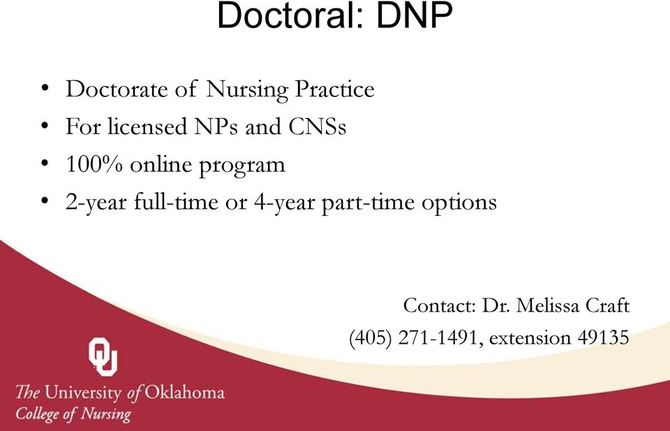 full-time or 4-year part-time options Contact: