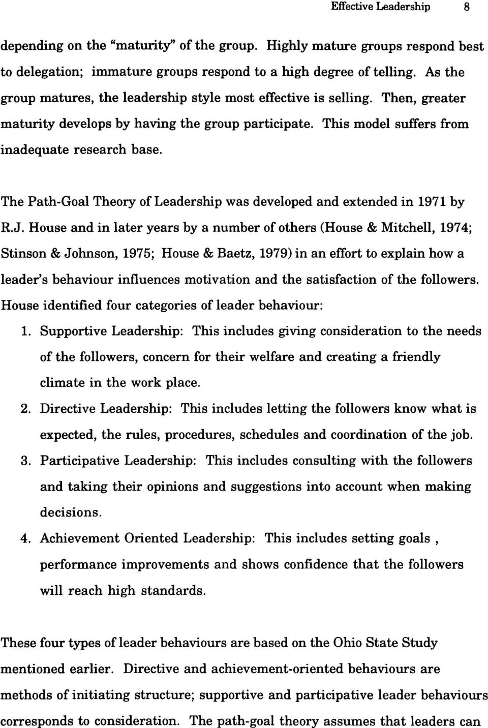 The Path-Goal Theory of Leadership was developed and extended in 1971 by R.J.