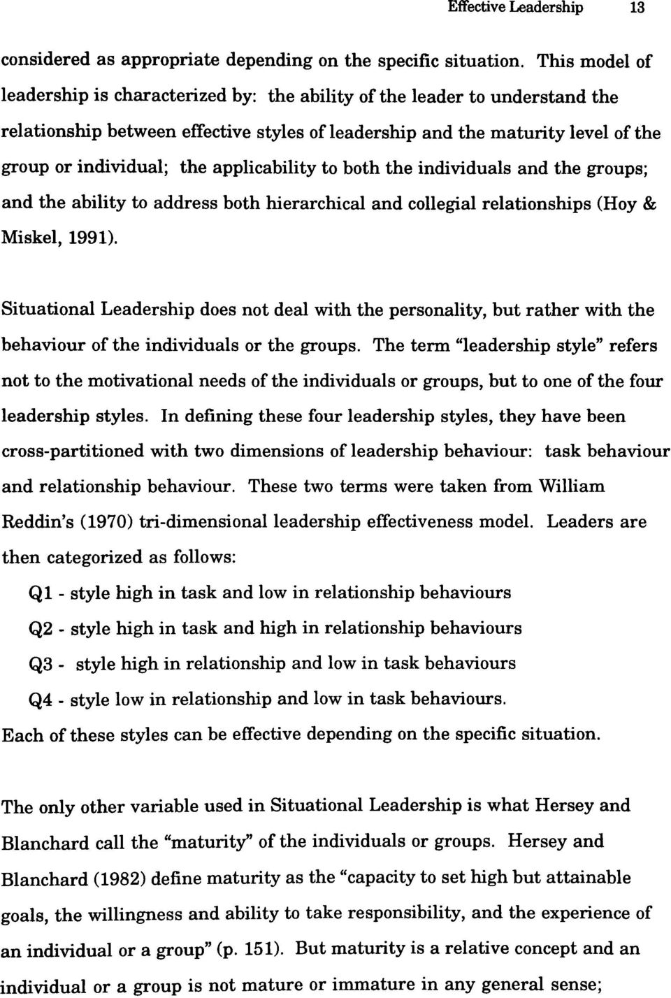 applicability to both the individuals and the groups; and the ability to address both hierarchical and collegial relationships (Hoy & Miskel, 1991).