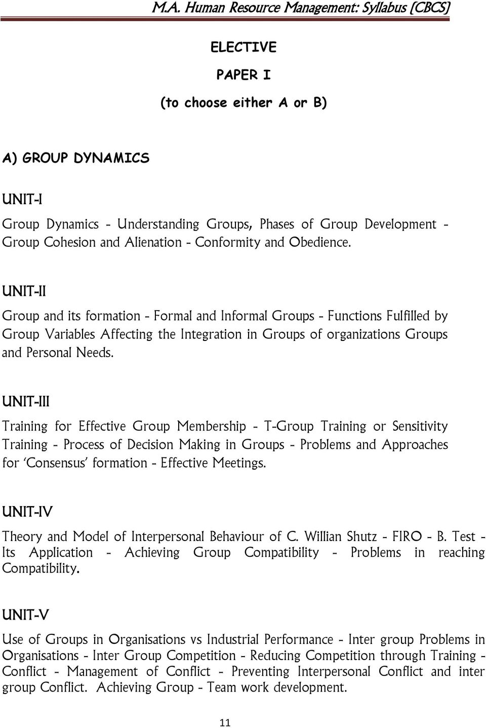 UNIT-III Training for Effective Group Membership - T-Group Training or Sensitivity Training - Process of Decision Making in Groups - Problems and Approaches for Consensus formation - Effective