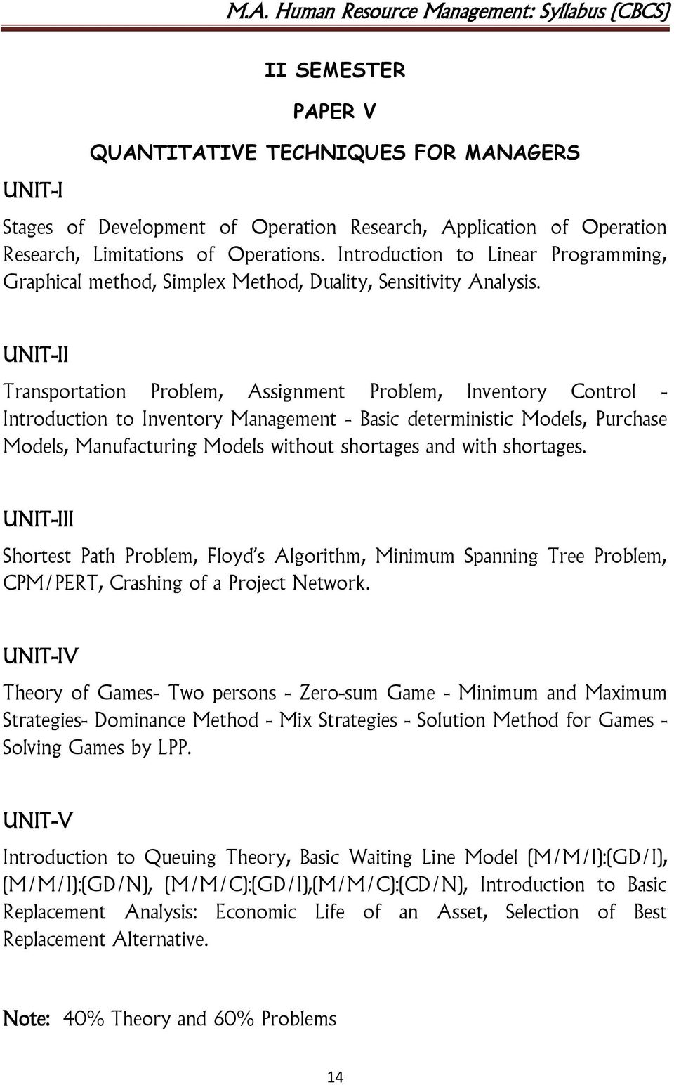 UNIT-II Transportation Problem, Assignment Problem, Inventory Control - Introduction to Inventory Management - Basic deterministic Models, Purchase Models, Manufacturing Models without shortages and