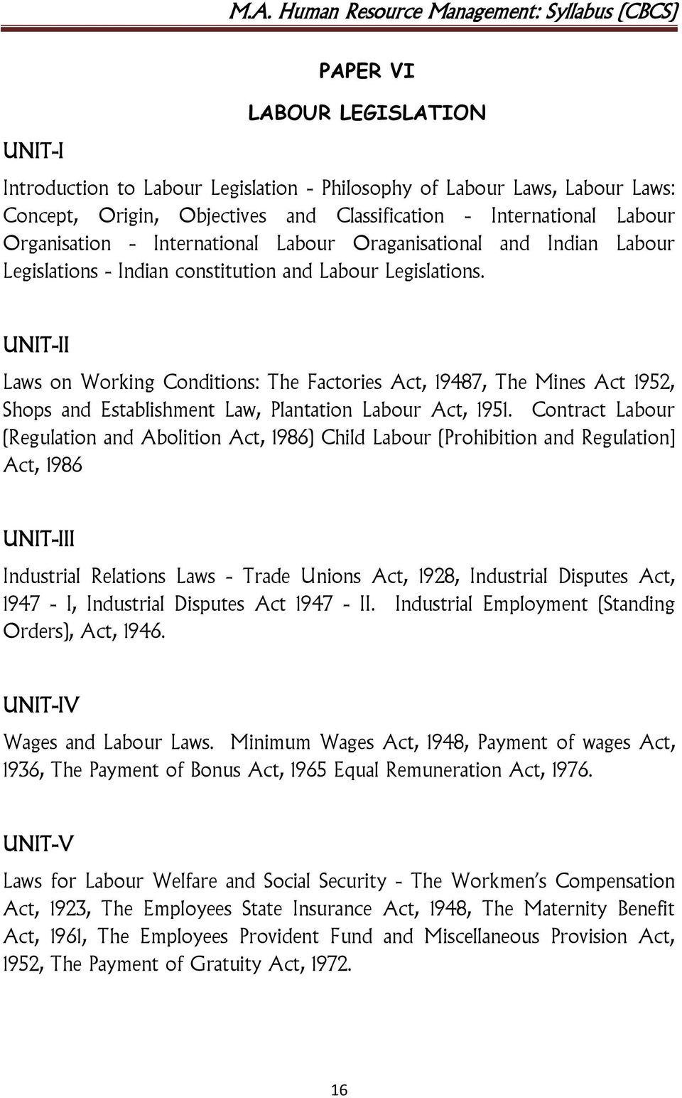 UNIT-II Laws on Working Conditions: The Factories Act, 19487, The Mines Act 1952, Shops and Establishment Law, Plantation Labour Act, 1951.