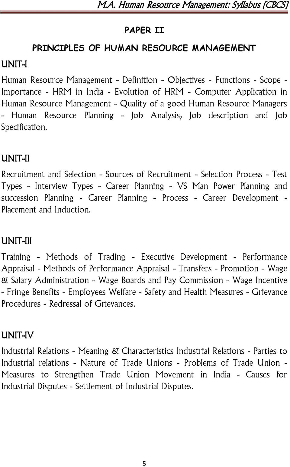UNIT-II Recruitment and Selection - Sources of Recruitment - Selection Process - Test Types - Interview Types - Career Planning - VS Man Power Planning and succession Planning - Career Planning -
