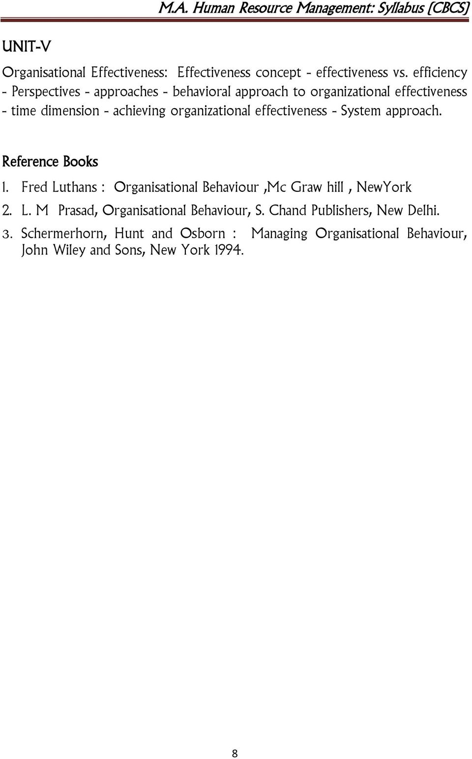 organizational effectiveness - System approach. Reference Books 1.