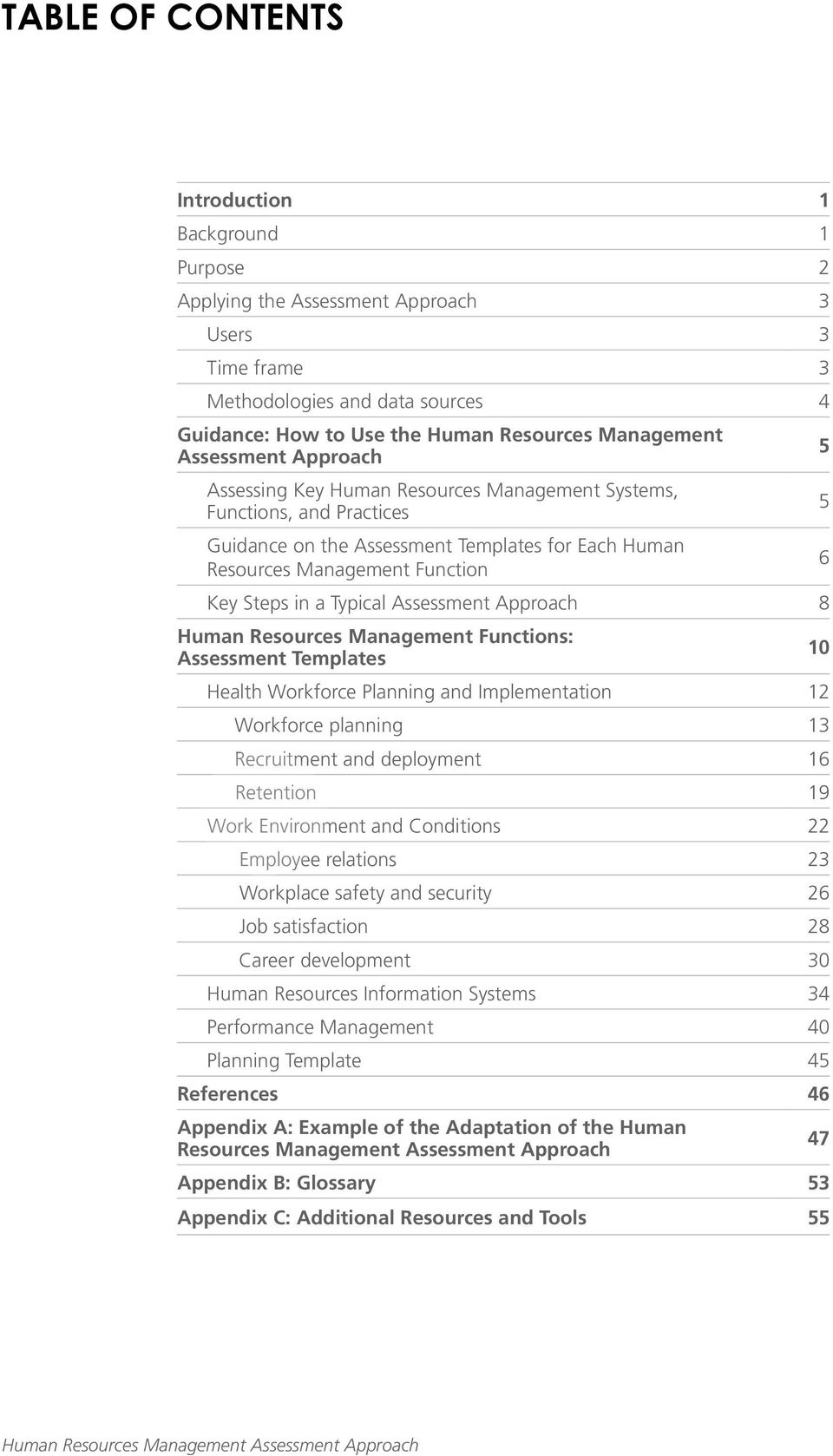 Typical Assessment Approach 8 Human Resources Management Functions: Assessment Templates 10 Health Workforce Planning and Implementation 12 Workforce planning 13 Recruitment and deployment 16