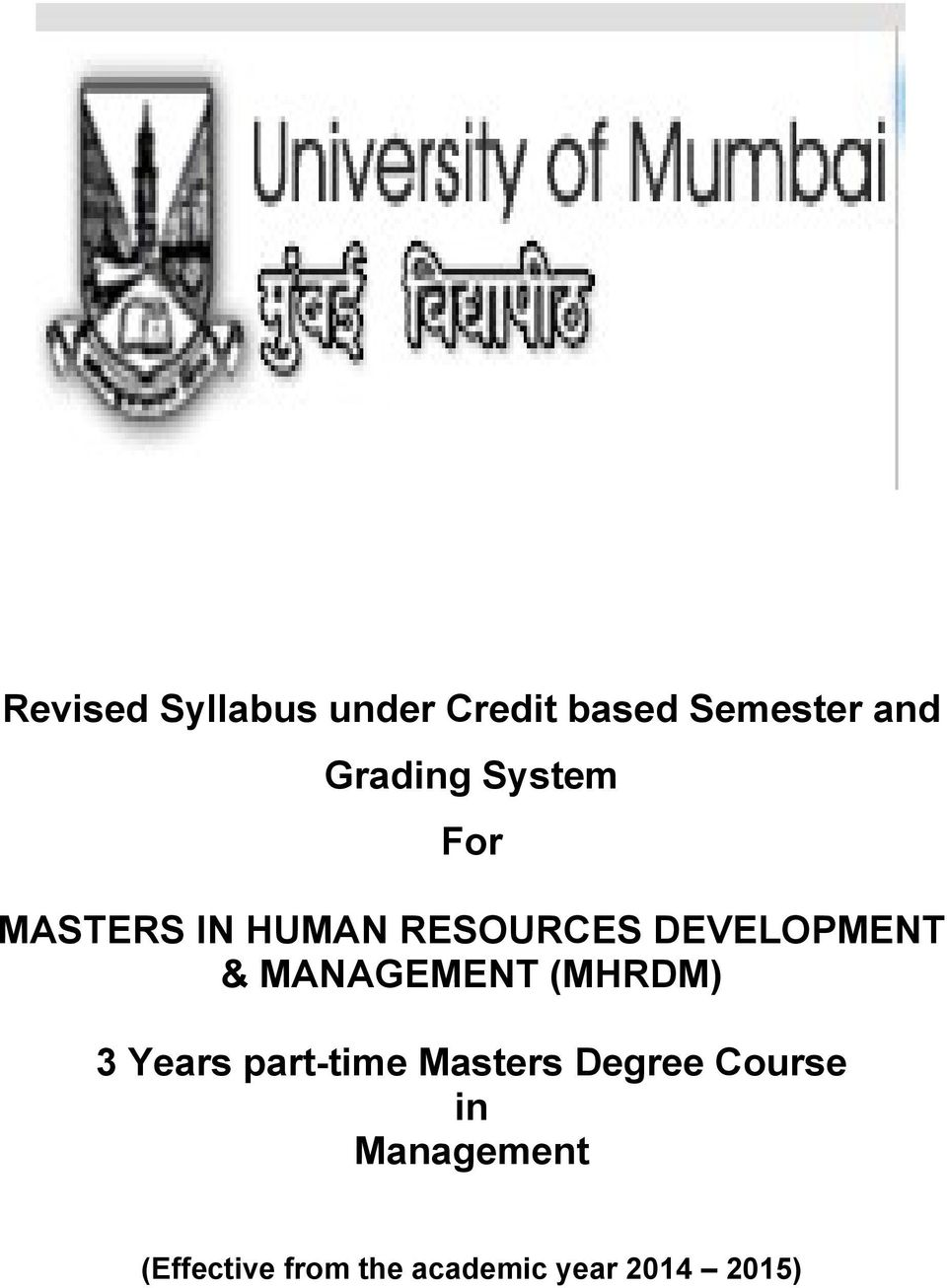 MANAGEMENT (MHRDM) 3 Years part-time Masters Degree