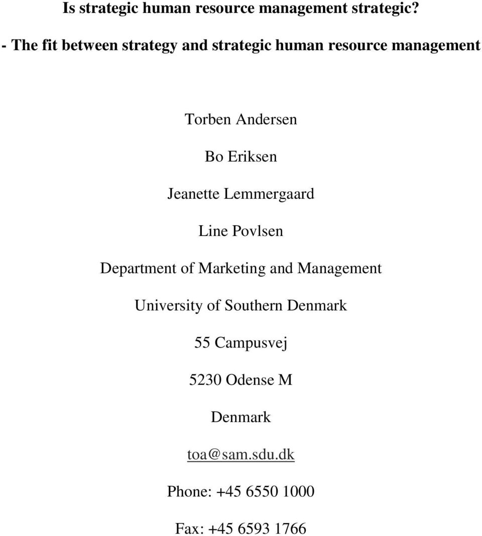 Bo Eriksen Jeanette Lemmergaard Line Povlsen Department of Marketing and Management