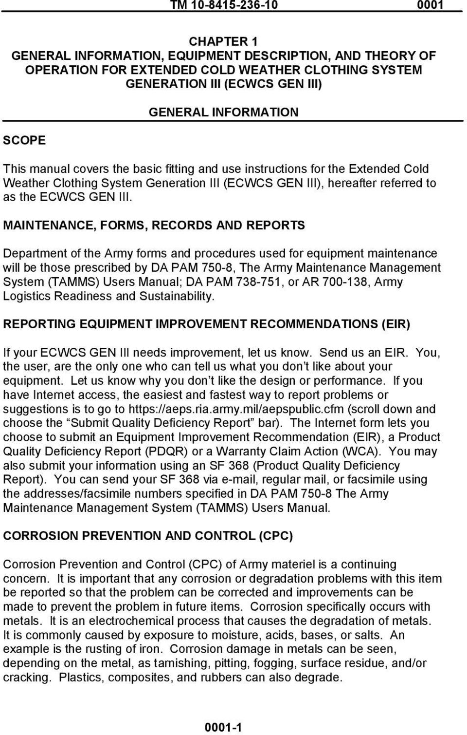 MAINTENANCE, FORMS, RECORDS AND REPORTS Department of the Army forms and procedures used for equipment maintenance will be those prescribed by DA PAM 750-8, The Army Maintenance Management System
