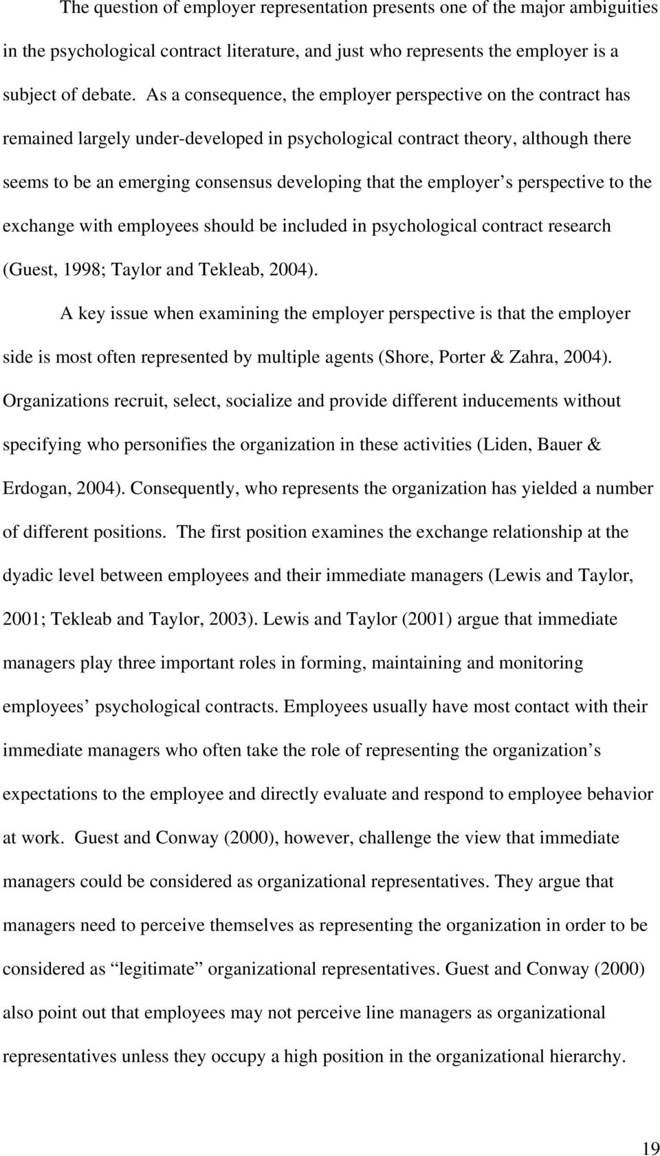 employer s perspective to the exchange with employees should be included in psychological contract research (Guest, 1998; Taylor and Tekleab, 2004).