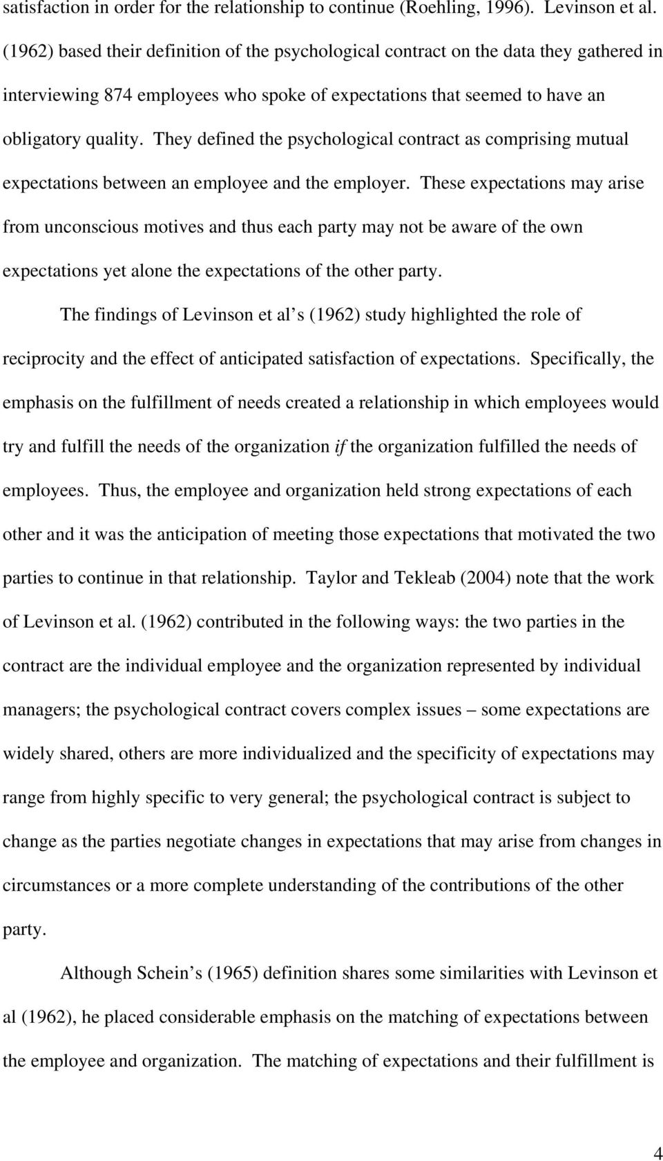 They defined the psychological contract as comprising mutual expectations between an employee and the employer.