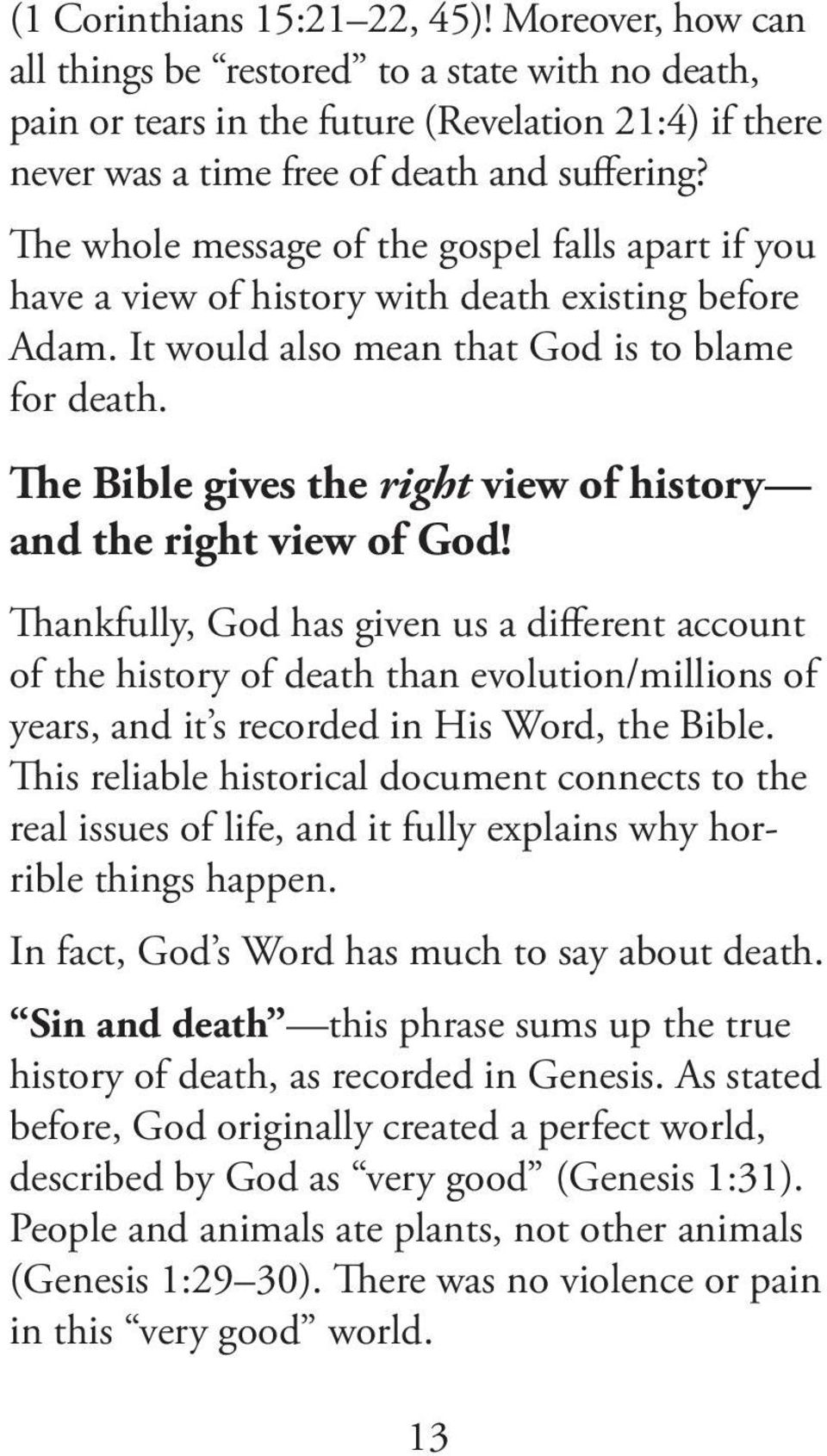 The Bible gives the right view of history and the right view of God!
