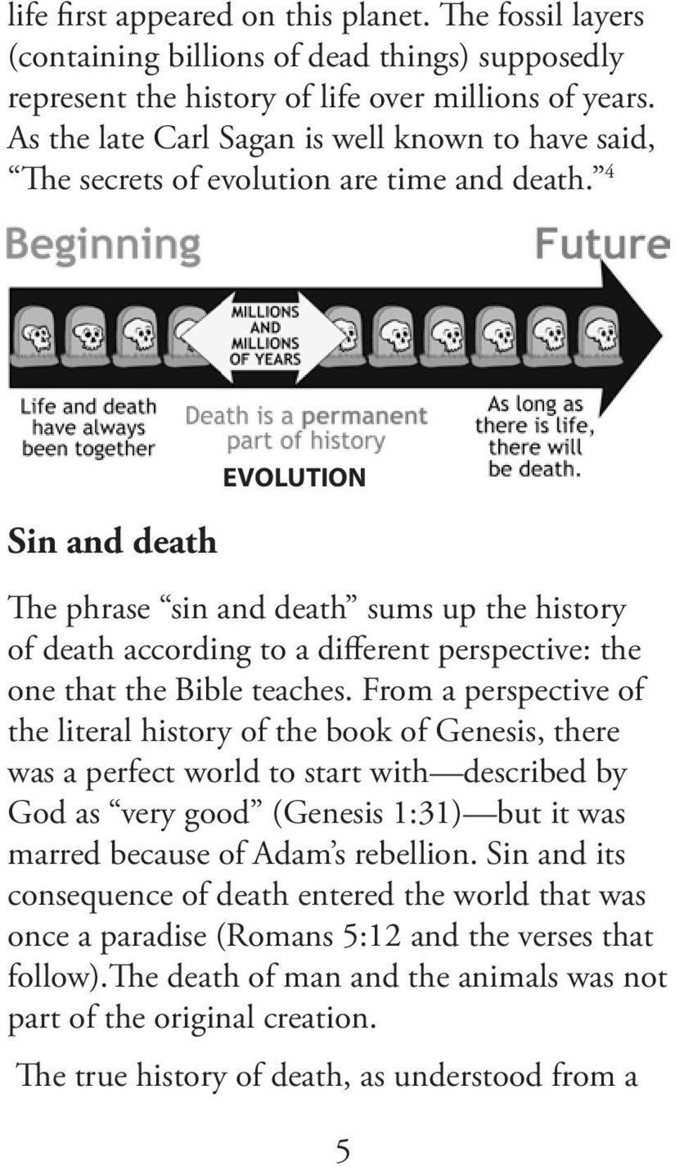 4 Sin and death EVOLUTION The phrase sin and death sums up the history of death according to a different perspective: the one that the Bible teaches.