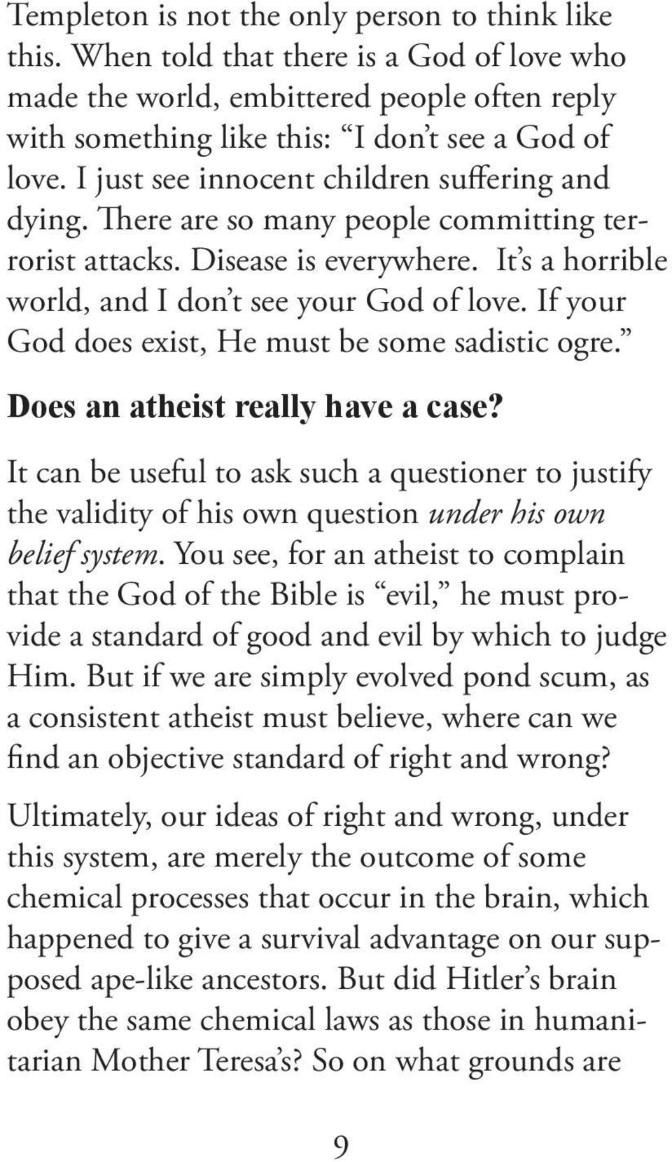 If your God does exist, He must be some sadistic ogre. Does an atheist really have a case?