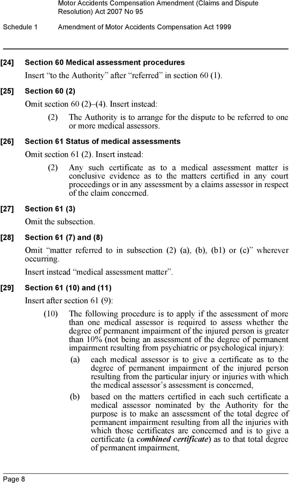[26] Section 61 Status of medical assessments Omit section 61 (2).