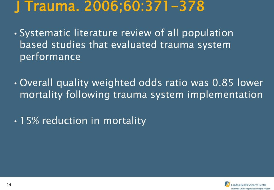 based studies that evaluated trauma system performance Overall