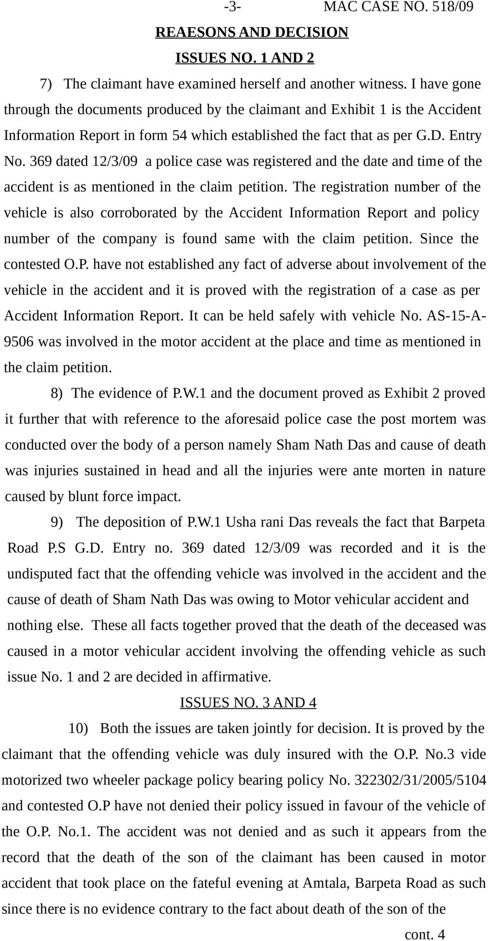 369 dated 12/3/09 a police case was registered and the date and time of the accident is as mentioned in the claim petition.