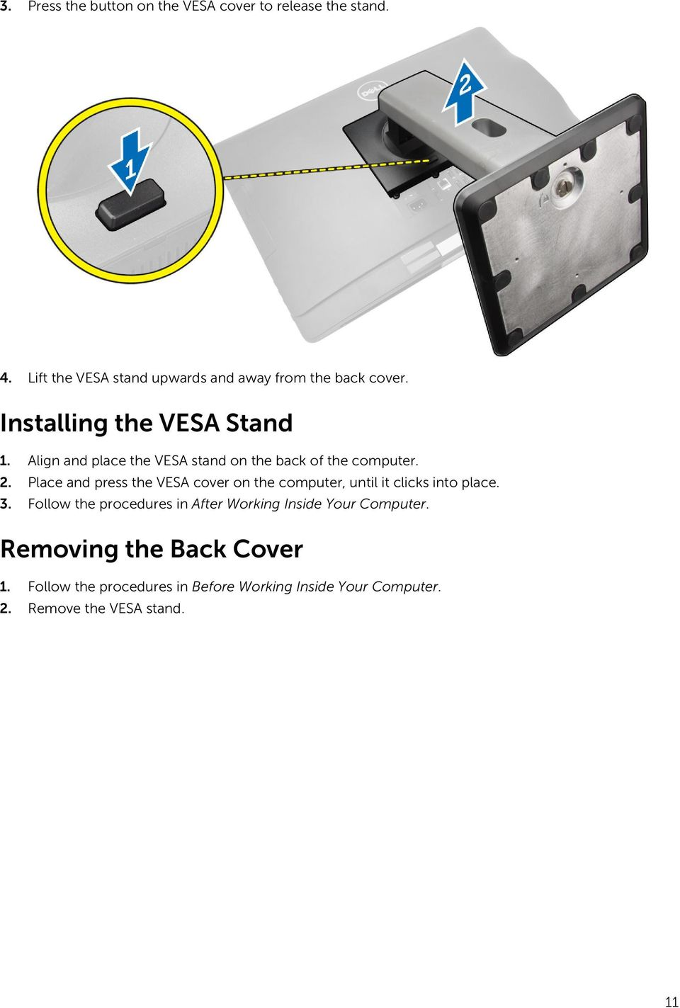 Align and place the VESA stand on the back of the computer. 2.