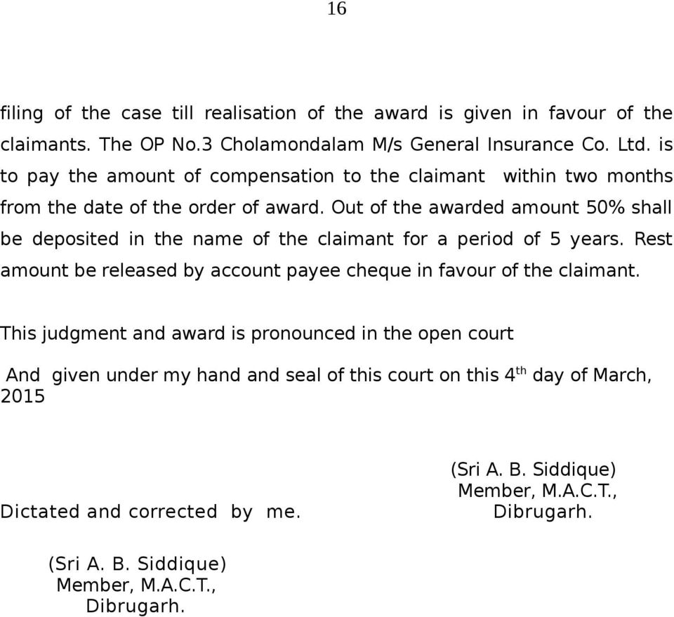 Out of the awarded amount 50% shall be deposited in the name of the claimant for a period of 5 years.