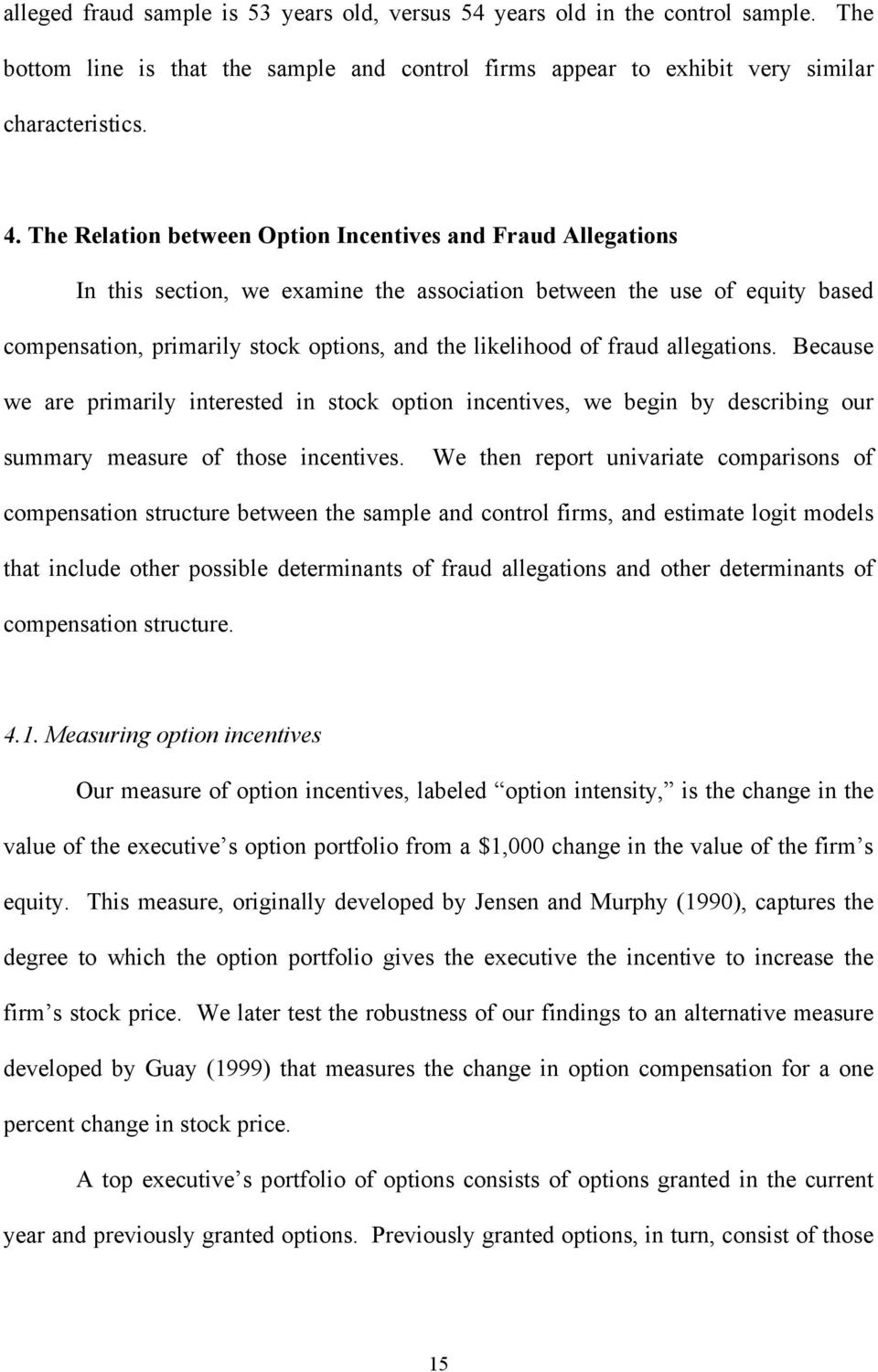 fraud allegations. Because we are primarily interested in stock option incentives, we begin by describing our summary measure of those incentives.