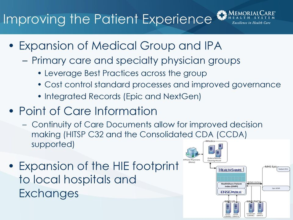 Records (Epic and NextGen) Point of Care Information Continuity of Care Documents allow for improved decision