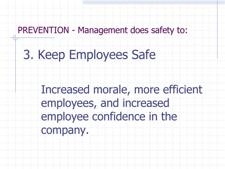 Keep Employees Safe Increased morale,