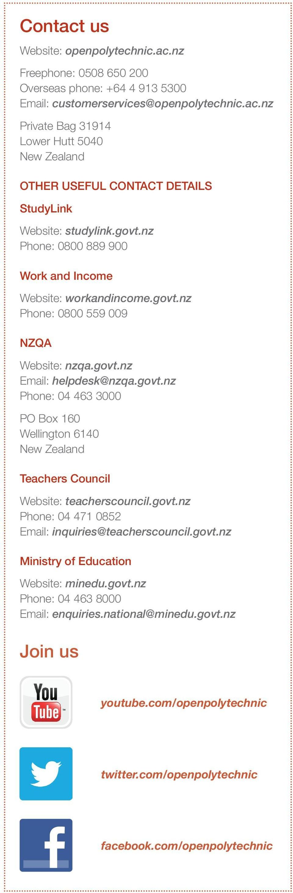 govt.nz Phone: 04 471 0852 Email: inquiries@teacherscouncil.govt.nz Ministry of Education Website: minedu.govt.nz Phone: 04 463 8000 Email: enquiries.national@minedu.govt.nz Join us youtube.