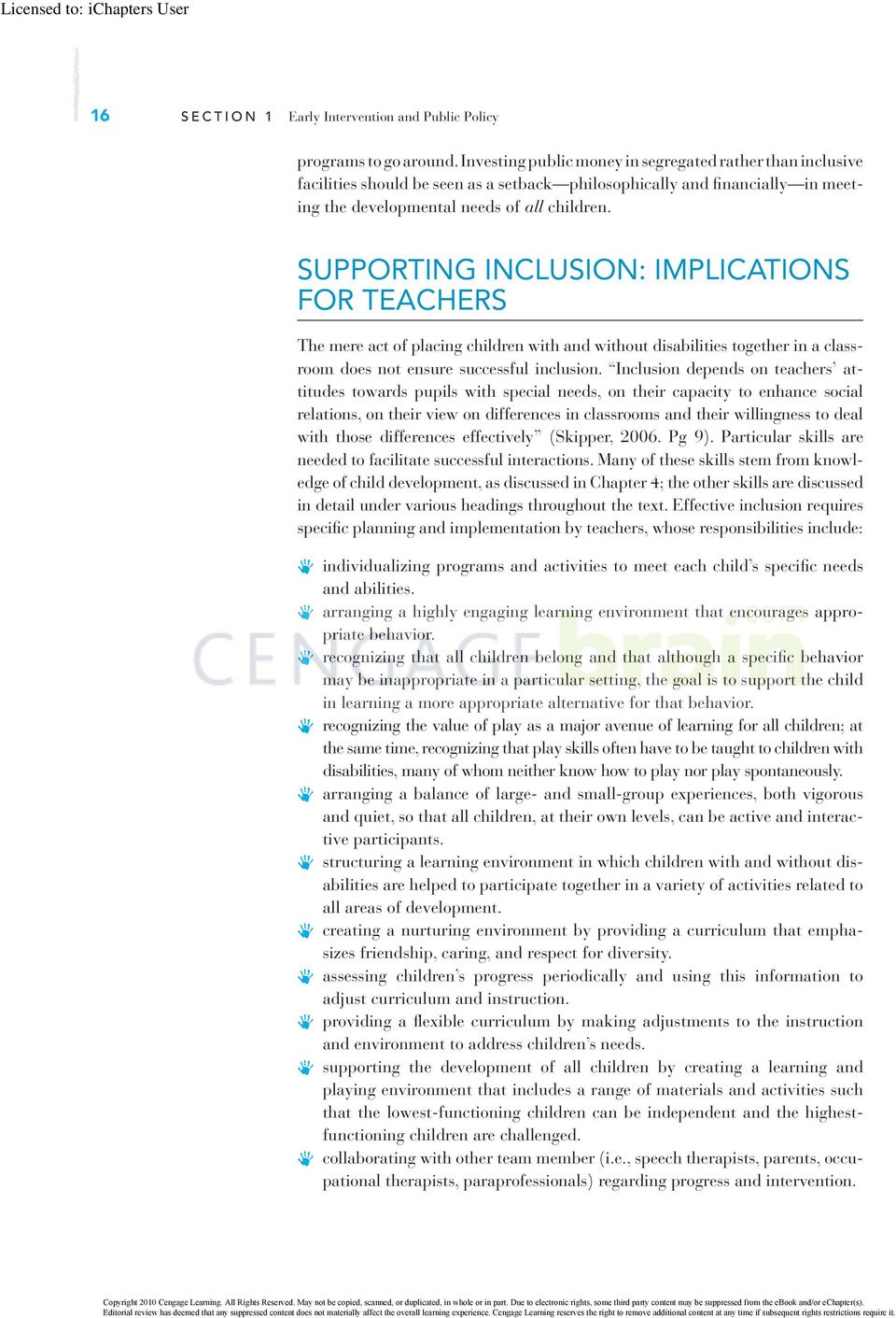 SUPPORTING INCLUSION: IMPLICATIONS FOR TEACHERS The mere act of placing children with and without disabilities together in a classroom does not ensure successful inclusion.